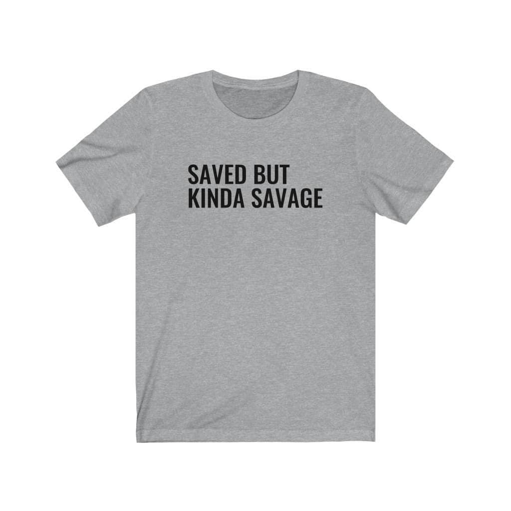 SAVED BUT SAVAGE Unisex T-Shirt - CEOOFMYLIFEAthletic Heather / 2XL