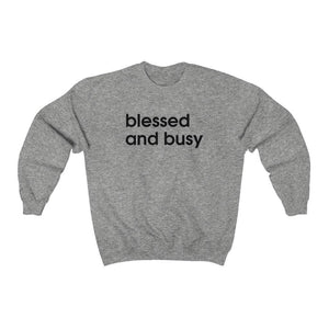 BLESSED AND BUSY Sweatshirt