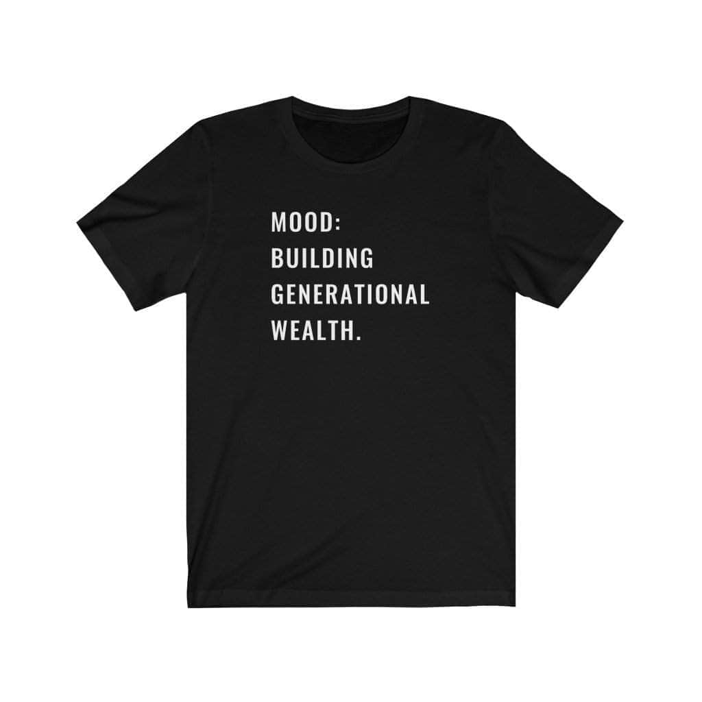 Generational Wealth Unisex T-Shirt - CEOOFMYLIFEBlack / 2XL
