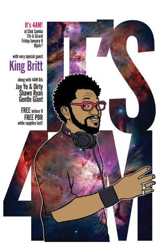 4am w/ King Britt Fri. Jan 8th