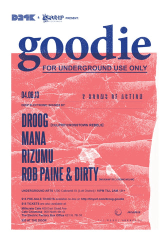 goodie w DROOG + Rizumu + Mana Saturday April 6th @ Underground Arts
