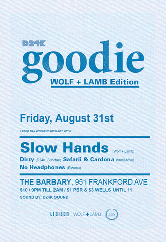 Goodie w/ Slow Hands (Wolf & Lamb)