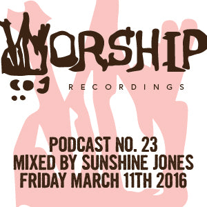 #WorshipRecordingsPodcast no.23 - Mixed by Sunshine Jones