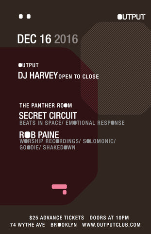 Harvey, Secret Circuit, Rob Paine at Output, Brooklyn