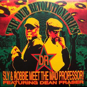 #DubMonday - Sly & Robbie meet Mad Professor w/ Dean Fraser - Peaceful Dub