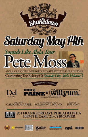 Shakedown w/ Pete Moss, Del & residents Rob Paine & Willyum