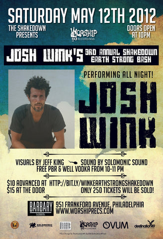 Josh Wink 3rd Annual Shakedown Earth Strong Bash