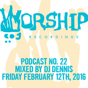 Podcast 22- Dj Dennis