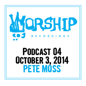 Podcast 04- Pete Moss