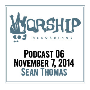 Podcast 06- Sean Thomas