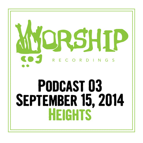 Podcast 03- Heights