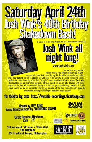 Josh Wink's 40th Birthday 'Shakedown' Bash !