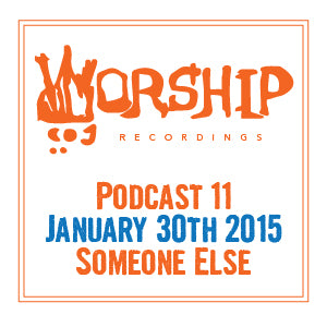 Podcast 11- Sean O'neal aka Someone Else