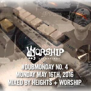#DubMondayPodcast no. 4 - Mixed by Heights + Worship