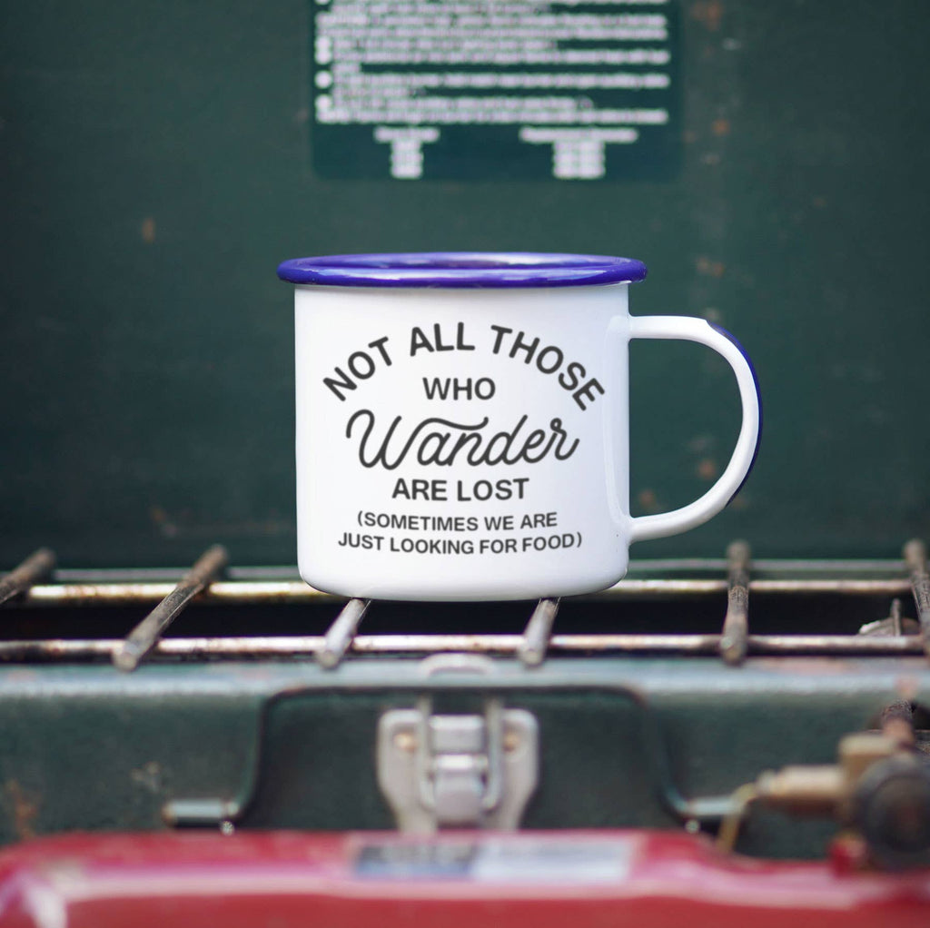 12 oz. Not all those Who Wander - Funny Foodie Camping Enamel Mug