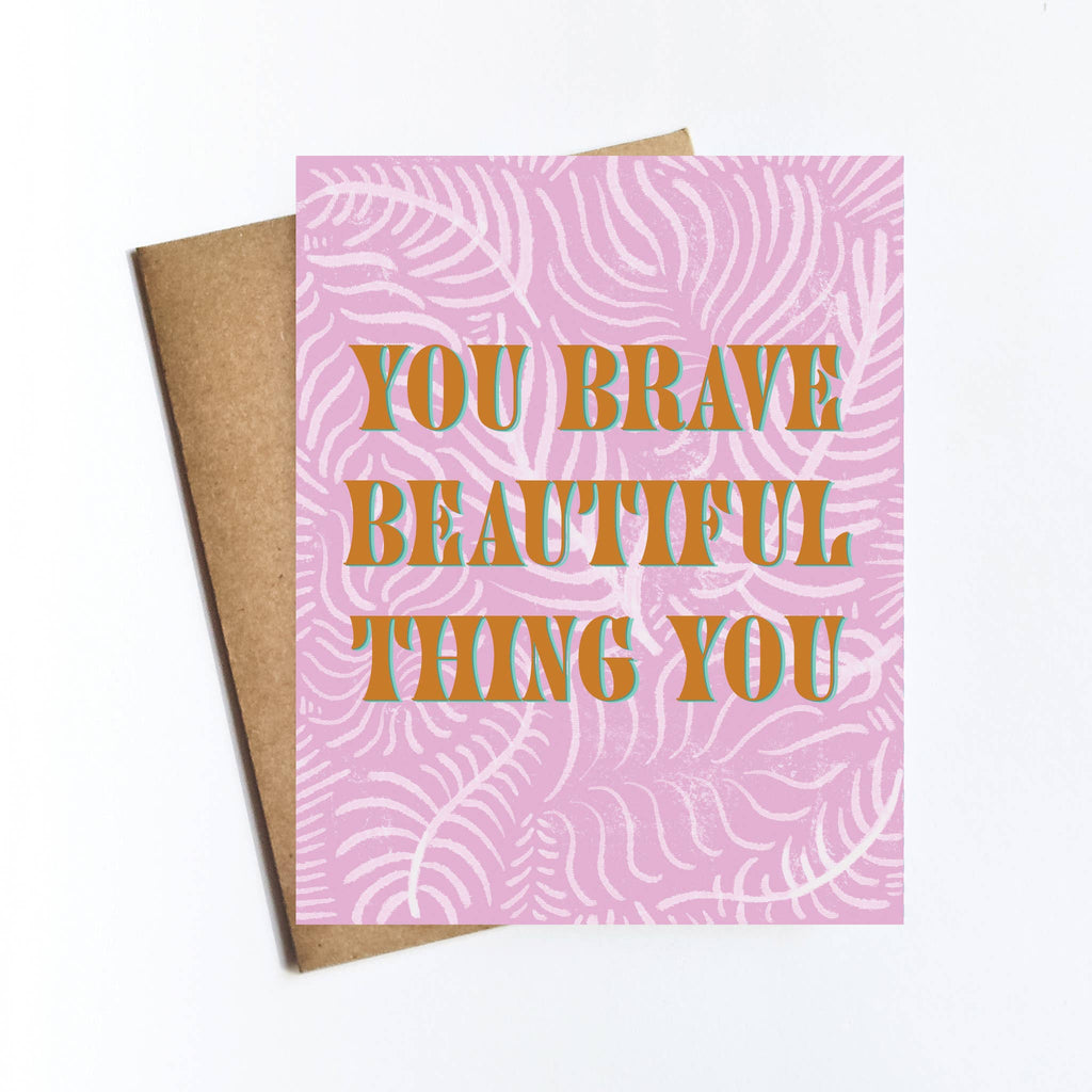 Brave Beautiful Greeting Card