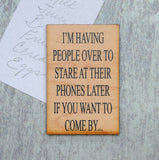 Funny Magnets - I'm Having People Over To Stare At Their Phones