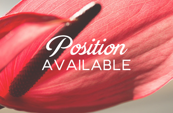 Position Available - Floranectar Inspiring Floral Creations