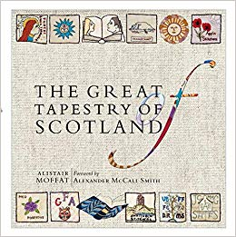 The Great Tapestry of Scotland : The Making of a Masterpiece