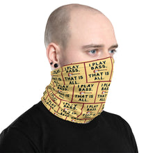"Load image into Gallery viewer, ""I Play Bass"" Neck Gaiter and Face Covering - Clove And Lime Design Shoppe"