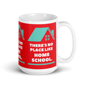 There's No Place Like Homeschool Mug - Clove And Lime Design Shoppe
