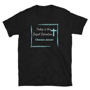 Choose Jesus Short-Sleeve Unisex T-Shirt - Clove And Lime Design Shoppe
