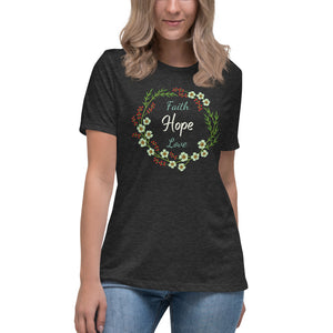 Faith Hope and Love Women's Relaxed T-Shirt Colored Design - Clove And Lime Design Shoppe