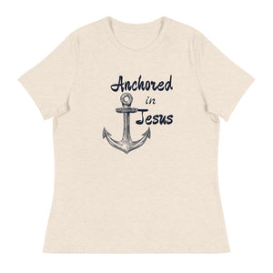 Anchored In Jesus Women's Relaxed T-Shirt Light Shirts - Clove And Lime Design Shoppe