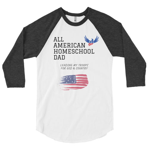 All American Homeschool Dad (Flag) 3/4 sleeve raglan shirt - Clove And Lime Design Shoppe