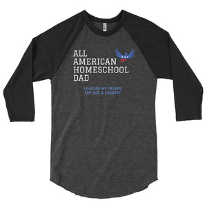 All American Homeschool Dad 3/4 sleeve raglan shirt - Clove And Lime Design Shoppe
