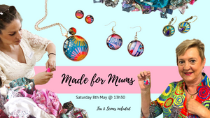 Made for Mum Workshop- Saturday 8th May