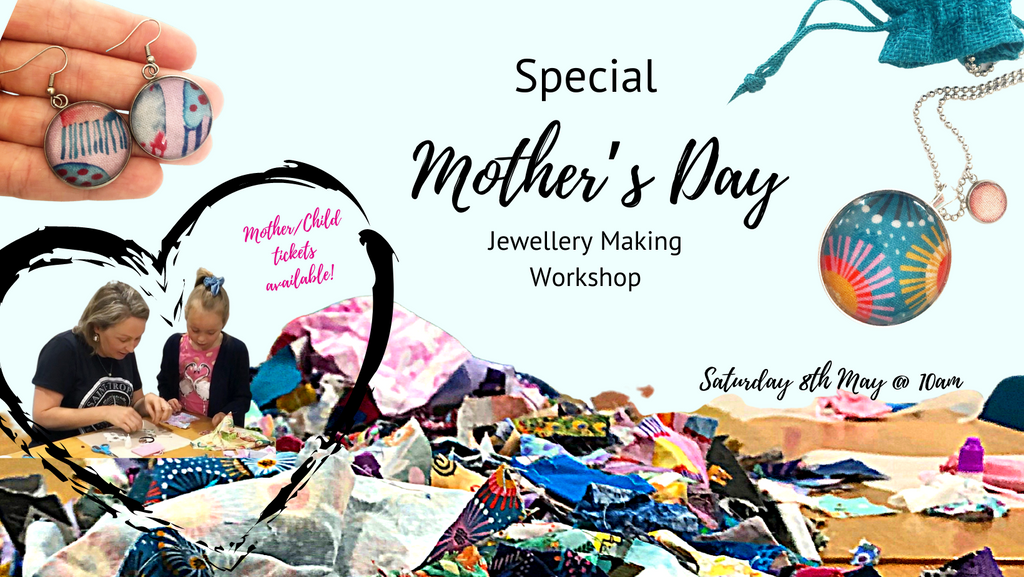 Special Mother's Day Workshop- Saturday 8th May