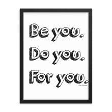 Load image into Gallery viewer, Be You Framed Art Print - Your Own Unique