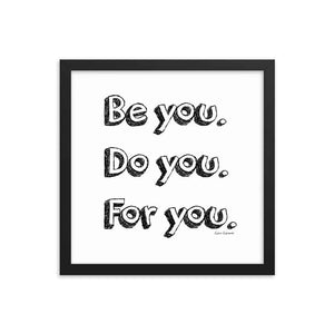 Be You Framed Art Print - Your Own Unique