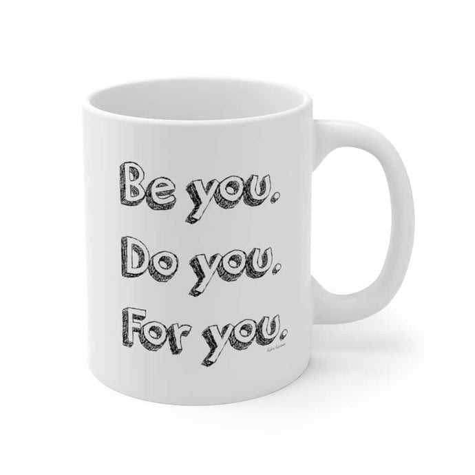 Be You Mug 11oz - Your Own Unique