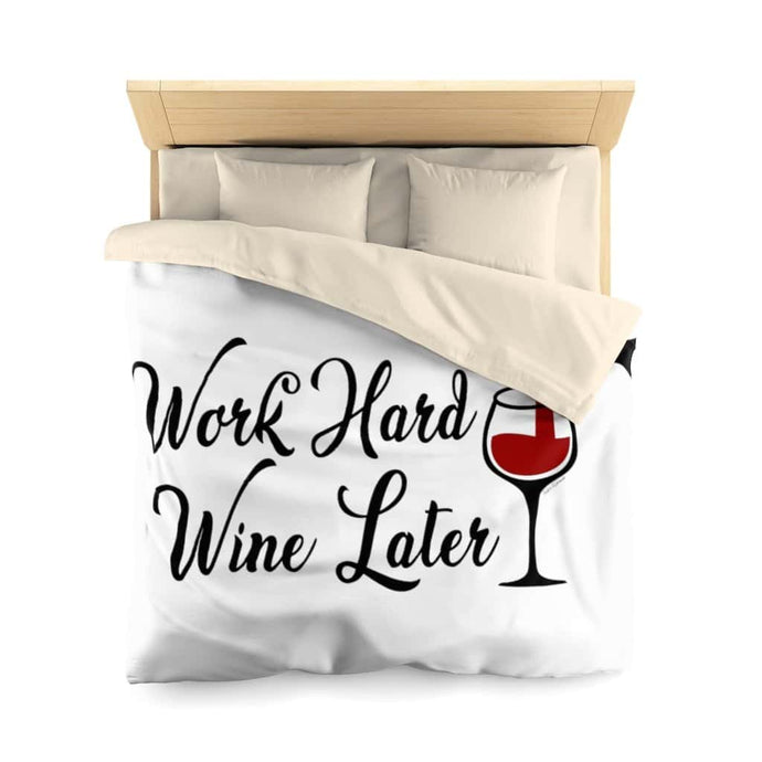 Work Hard Wine Later Microfiber Duvet Cover - Your Own Unique