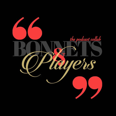 "EPISODE 33 | ""Bonnets & Players"" ft. @imaginaryplayerspod"