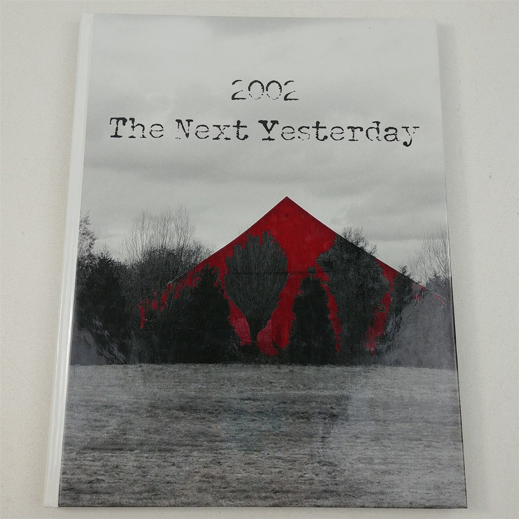The Next Yesterday Columbia Adventist Academy Yearbook 2002 Vol. 76 Vine Maple