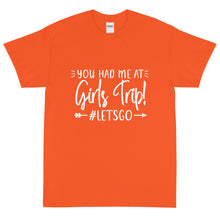 Load image into Gallery viewer, The Limited Edition You had me at Girls Trip Short Sleeve T-Shirt