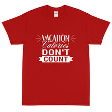 Load image into Gallery viewer, The Limited Edition Vacation Calories Don't Count Short Sleeve T-Shirt
