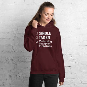 Single, Taken, Collecting Passport Stamps Unisex Hoodie