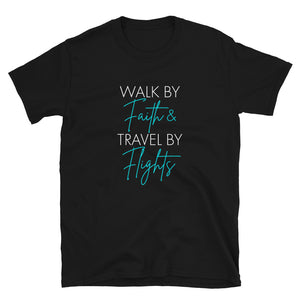 Limited Edition Walk By Faith Travel By Flights Short-Sleeve Unisex T-Shirt