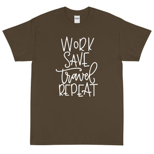 The Limited Edition Work, Save, Travel, Repeat Short Sleeve T-Shirt
