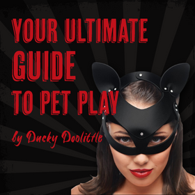 Your Ultimate Guide to Pet Play by Ducky Doolittle