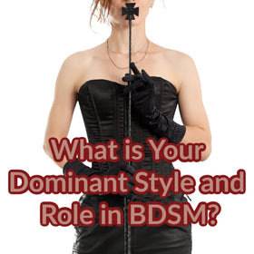 What is Your Dominant Style and Role in BDSM?