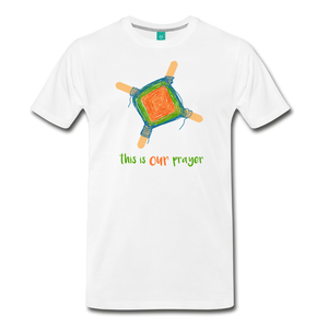 Men's Premium T-Shirt - This Is Our Prayer - white