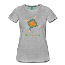 Load image into Gallery viewer, Women's Premium T-Shirt - This Is Our Prayer - heather gray