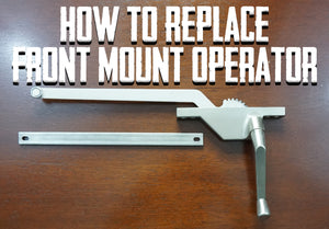 How to Replace a Front Mount Casement Window Operator and Track