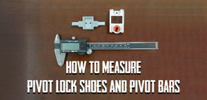 How to Measure Pivot Lock Shoes and Pivot Bars