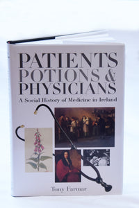 Patients, Potions & Physicians by Tony Farmer